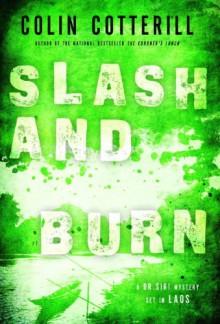 Slash And Burn - Colin Cotterill