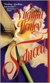 Seduced Seduced - Virginia Henley