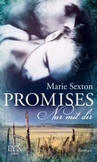 Promises - Nur mit dir - Marie Sexton,Michaela Link