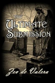 The Ultimate Submission - Zev de Valera