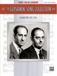The Gershwin Song Collection (1931-1954): Piano/Vocal/Chords - Sheet Music - George Gershwin, Ira Gershwin