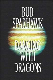 Dancing with Dragons - Bud Sparhawk