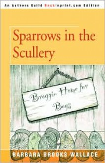 Sparrows in the Scullery (Audio) - Barbara Brooks Wallace, Steven Crossley