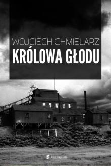 Królowa głodu - Wojciech Chmielarz