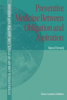 Preventive Medicine Between Obligation and Aspiration - Marcel F. Verweij