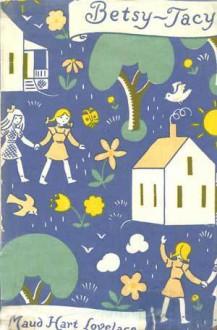 Betsy~Tacy - Maud Hart Lovelace, Lois Lenski