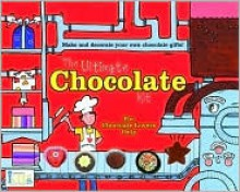 The Ultimate Chocolate Kit: Make and Decorate Your Own Chocolate Gifts! For Chocolate Lovers Only [With Recipe Book and Sticker Sheet and Gift Cards & - Ikids