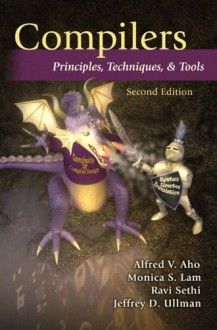 Compilers: Principles, Techniques, and Tools - Alfred V. Aho, Ravi Sethi, Jeffrey D. Ullman, Monica S. Lam