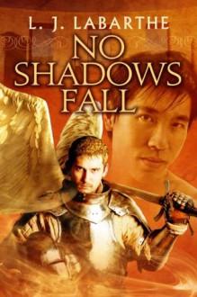 No Shadows Fall (Archangel Chronicles) - L.J. LaBarthe
