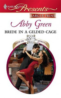 Bride In A Gilded Cage (Harlequin Presents (Larger Print)) - Abby Green