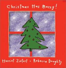 Christmas Has Merry! - Harriet Ziefert