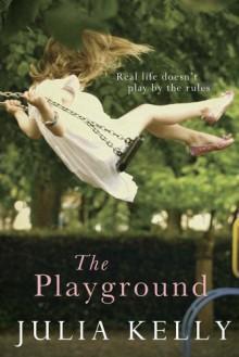 The Playground - Julia Kelly