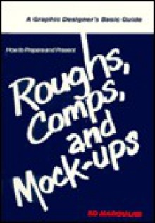 How to Prepare Roughs, Comps and Mockups - Ed Marquand