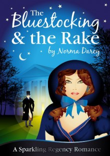 The Bluestocking and the Rake - Norma Darcy