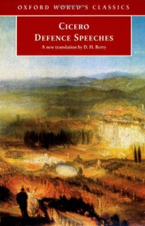 Defence Speeches (Oxford World's Classics) - Cicero, D.H. Berry