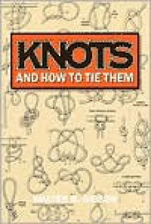 Knots and How to Tie Them - Walter B. Gibson
