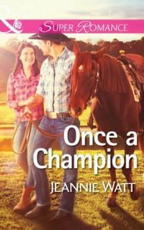 Once a Champion (Mills & Boon Superromance) (The Montana Way - Book 1) - Jeannie Watt
