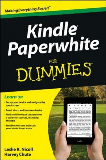 Kindle Paperwhite For Dummies - Leslie H. Nicoll, Harvey Chute