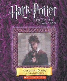 Harry Potter and the Prisoner of Azkaban: Enchanted Scenes: A Lenticular Poster Book - Randi Reisfeld