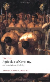 Agricola and Germany (Oxford World's Classics) - Anthony Richard Birley,Tacitus