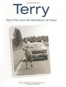 Terry: Terry Fox and His Marathon of Hope - Douglas Coupland