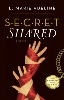 SECRET Shared: A S.E.C.R.E.T. Novel - L. Marie Adeline