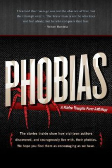 Phobias: A Collection of True Stories - Kay Brooks,David Price,Emerian Rich