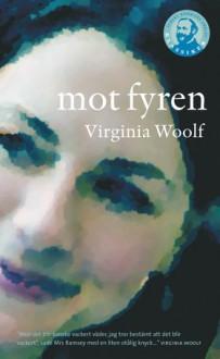 Mot fyren - Virginia Woolf, IngaLisa Munck, Sonja Bergvall
