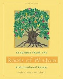Readings from the Roots of Wisdom: A Multicultural Reader - Helen Buss Mitchell