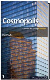 Cosmopolis (SZ-Bibliothek Metropolen, #1) - Don DeLillo