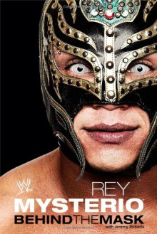 Rey Mysterio: Behind the Mask (WWE) - Rey Mysterio