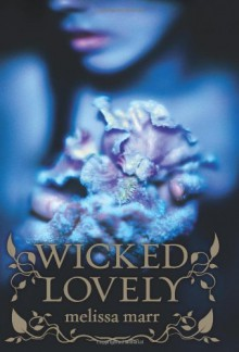 Wicked Lovely - Melissa Marr