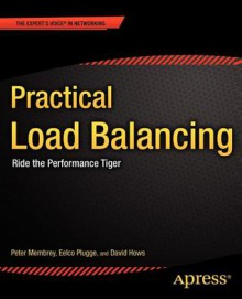 Practical Load Balancing: Ride the Performance Tiger - Peter Membrey, David Hows, Eelco Plugge