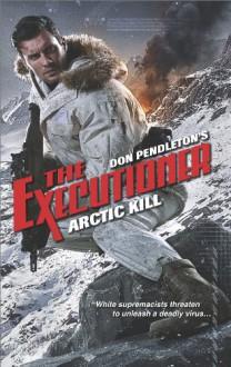 Arctic Kill (Executioner) - Don Pendleton