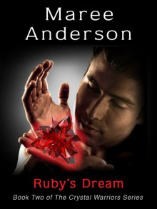 Ruby's Dream (Crystal Warriors, #2) - Maree Anderson