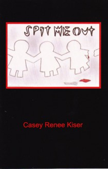 Spit Me Out - Casey Renee Kiser