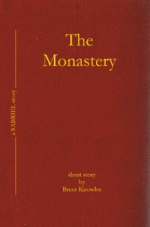 The Monastery - Brent Knowles