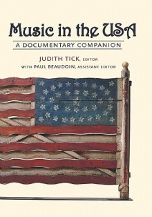 Music in the USA: A Documentary Companion - Judith Tick