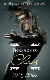 Threads of Chaos - D.L. Miles