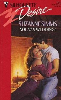 Not Her Wedding! - Suzanne Simms