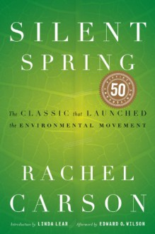 Silent Spring - Rachel Carson,Linda Lear,Edward O. Wilson