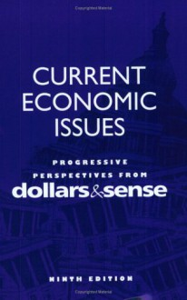 Current Economic Issues: Progressive Perspectives from dollars & sense - Daniel Fireside