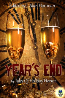 Year's End 14 Tales of Holiday Horror - James S. Dorr, Richard Godwin