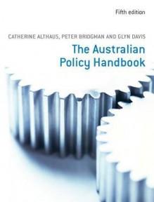 The Australian Policy Handbook - Catherine Althaus, Peter Bridgman, Glyn Davis