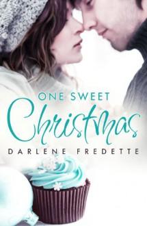 One Sweet Christmas (novella) - Darlene Fredette