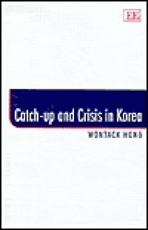 Catch-Up and Crisis in Korea - Wontack Hong
