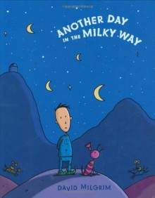 Another Day in the Milky Way - David Milgrim