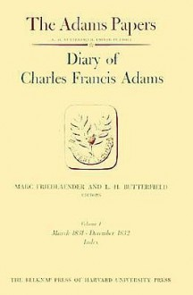 Diary of Charles Francis Adams, Volumes 3 and 4: September 1829 - December 1832 - Charles Francis Adams, L. H. Butterfield, Marc Friedlaender