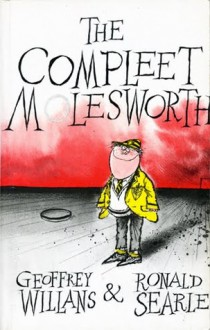 The Compleet Molesworth - Geoffrey Willans,Ronald Searle