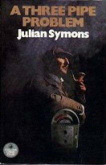 A Three Pipe Problem - Julian Symons